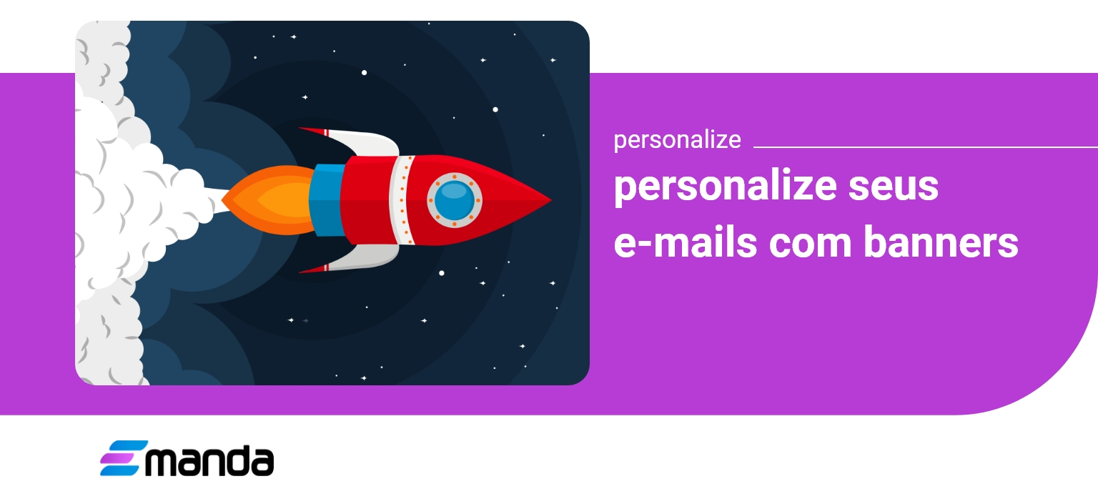 Read more about the article Personalize seu E-mail Marketing com Banners na Emanda