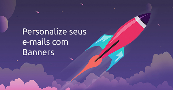 Personalize seu E-mail Marketing com Banners na Emanda