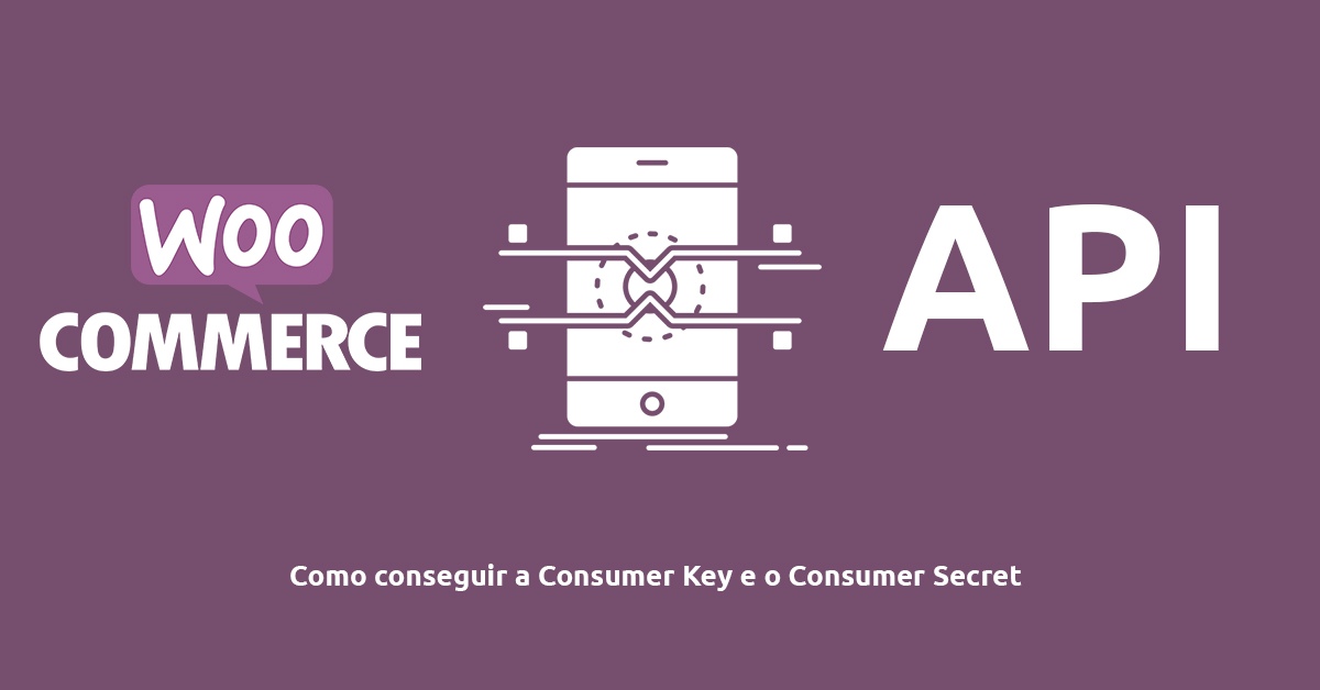 Api Woocommerce | Consumer Key e a Consumer Secret