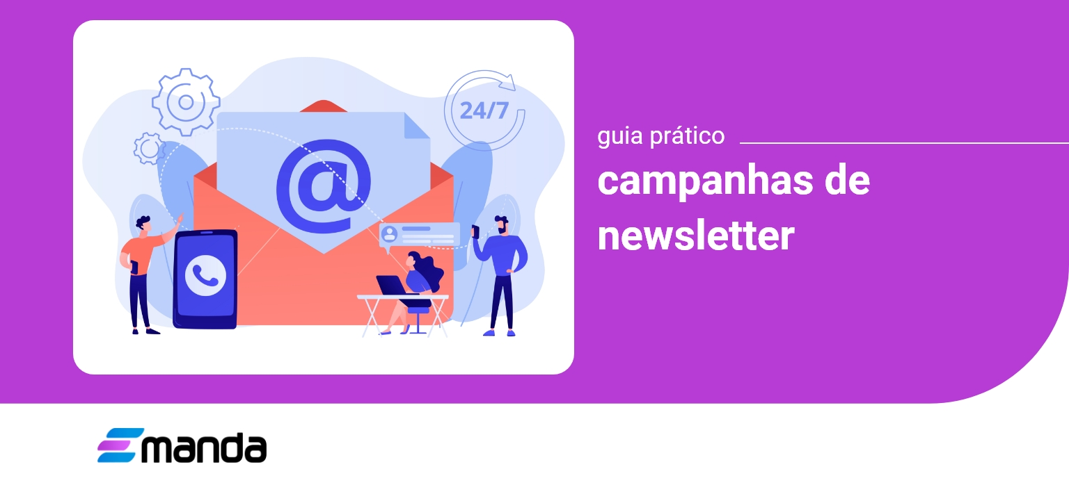 Read more about the article Guia prático para campanhas de Newsletter