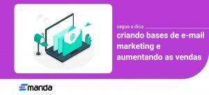 Read more about the article Como criar base de E-mail Marketing e divulgar seus produtos
