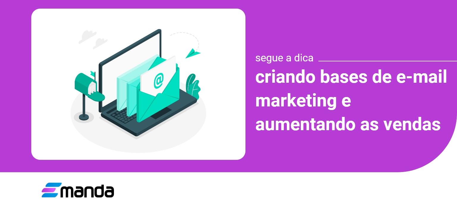You are currently viewing Como criar base de E-mail Marketing e divulgar seus produtos