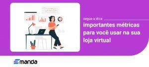 Read more about the article Métricas mais importantes para Lojas Virtuais
