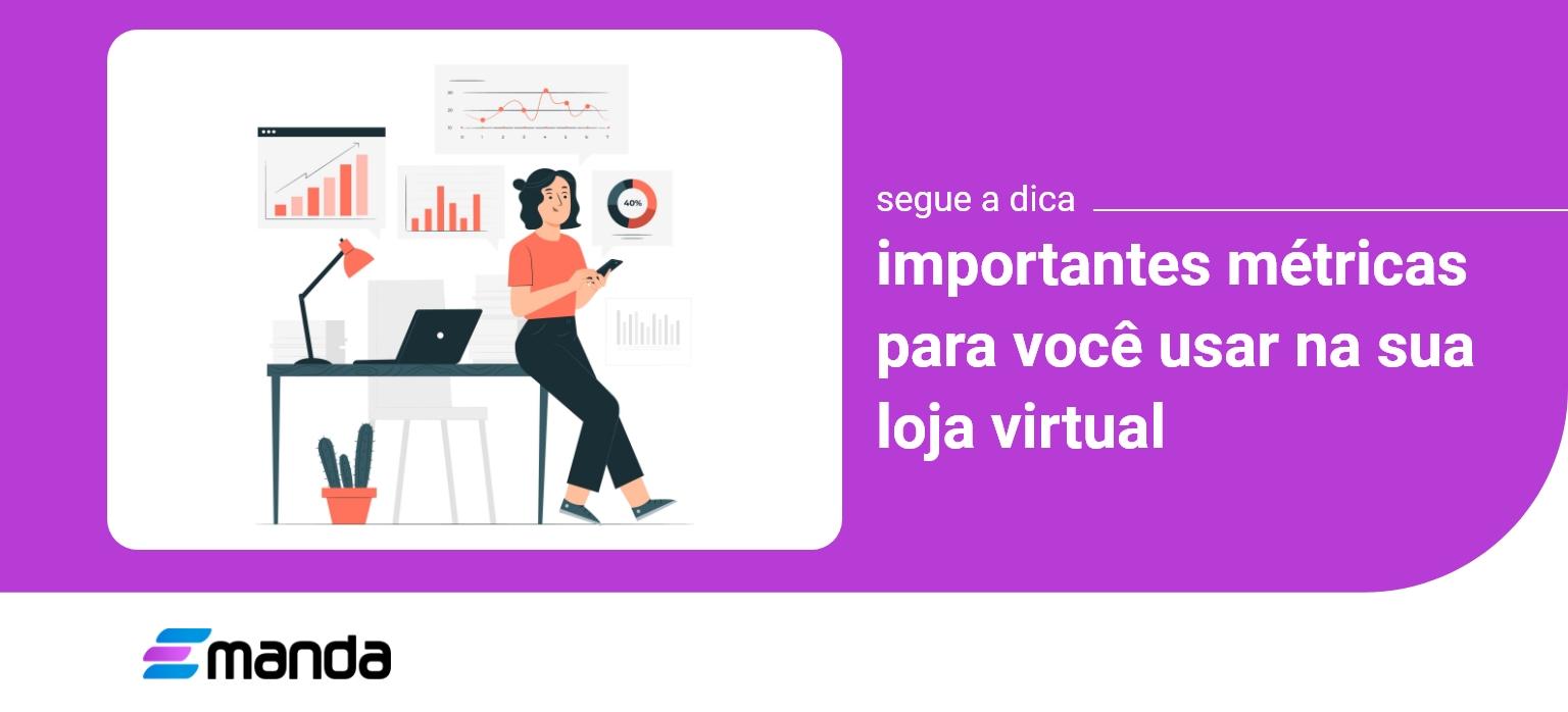 You are currently viewing Métricas mais importantes para Lojas Virtuais