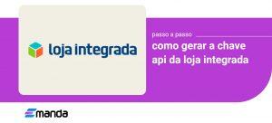 Read more about the article Como gerar a Chave API da Loja Integrada