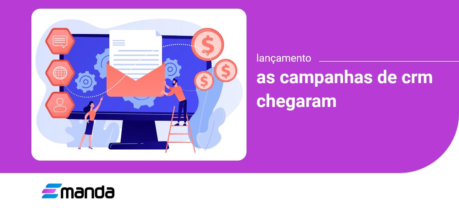 Read more about the article Lançamento Emanda: Campanhas de CRM