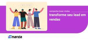 Read more about the article Campanha de Boas-vindas – Transforme seu lead em vendas