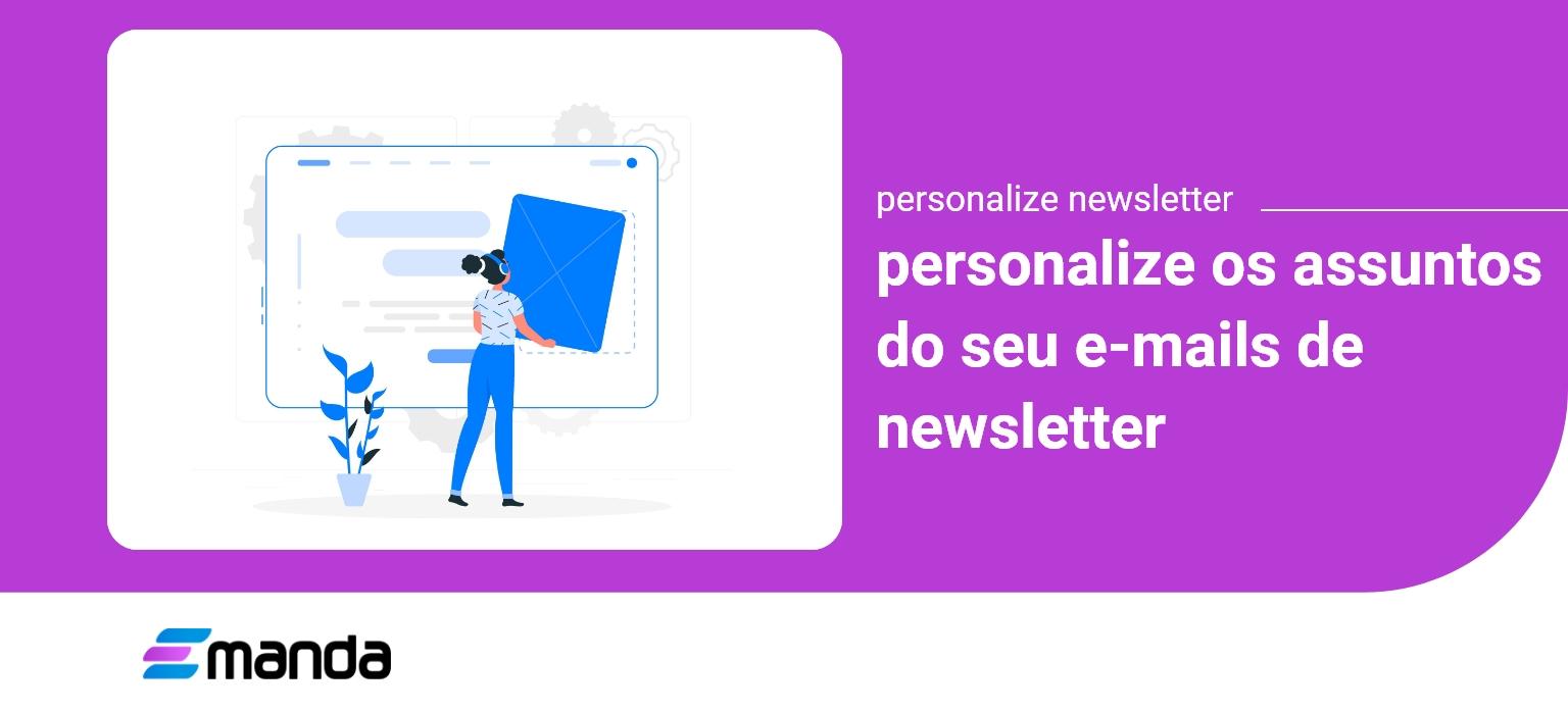 Read more about the article Personalize os Assuntos do seu Email de Novidades 📩
