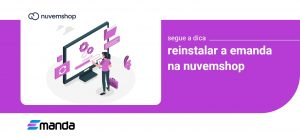 Read more about the article Reinstalar a Emanda na Nuvemshop